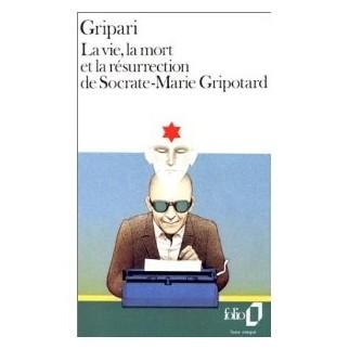 La vie, la mort et la résurrection de Socrate-Marie Gripotard