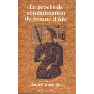 Le procès de condamnation de Jeanne d'Arc