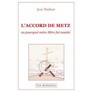 L'accord de Metz, ou pourquoi notre mère fut muette