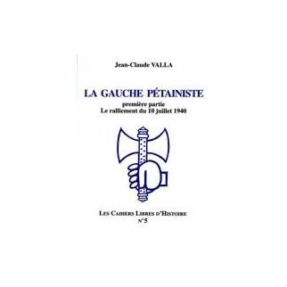 La gauche pétainiste, le ralliement du 10 juillet 1940, volume 1