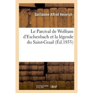 Le Parcival de Wolfram d'Eschenbach et la légende du Saint-Graal