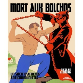 Mort aux bolchos : un siècle d'affiches anticommunistes