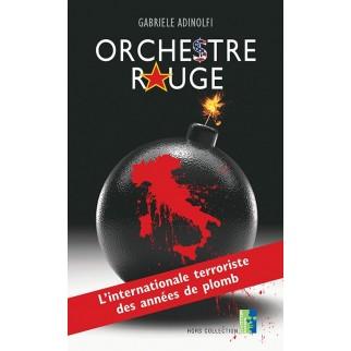 Orchestre Rouge - L'internationale terroriste des années de plomb