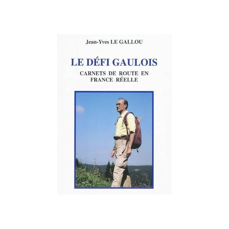 Le défi gaulois - Carnets de route en France réelle