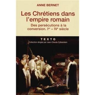 Les Chrétiens dans l'empire romain - Des persécutions à la conversion