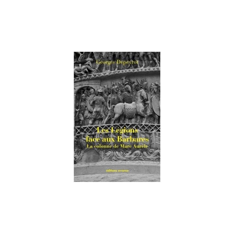 Les Légions face aux Barbares - La colonne de Marc Aurèle