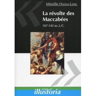 La révolte des Maccabées, 167-142 av. J.-C.