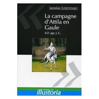 La campagne d'Attila en Gaule 451 apr. J.-C.