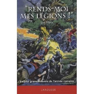 """""""Rends-moi mes légions !"""" - Le plus grave désastre de l'armée romaine"""