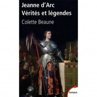 Jeanne d'Arc Vérités et légendes