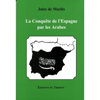 La conquête de l'Espagne par les Arabes