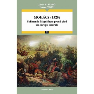 Mohacs (1526) - Soliman le magnifique prend pied en Europe centrale