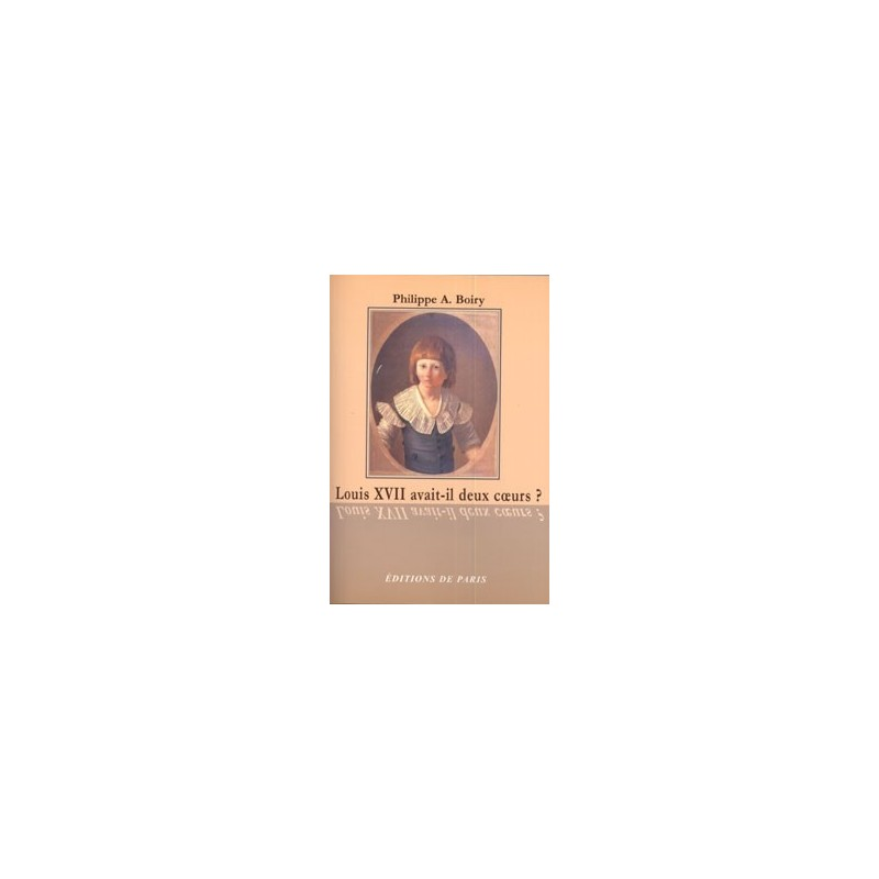 Louis XVII avait-il deux coeurs ?