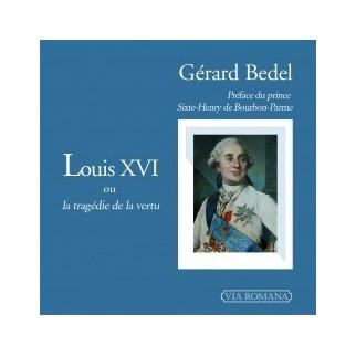 Louis XVI ou la tragédie de la vertu