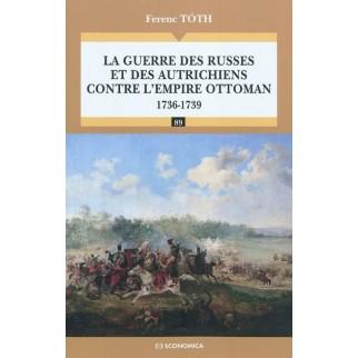 La guerre des Russes et des Autrichiens contre l'Empire ottoman : 1736-1739