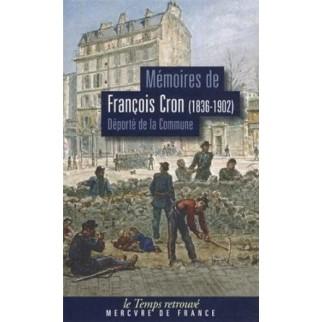 Mémoires de François Cron (1936-1902) : Déporté de la Commune