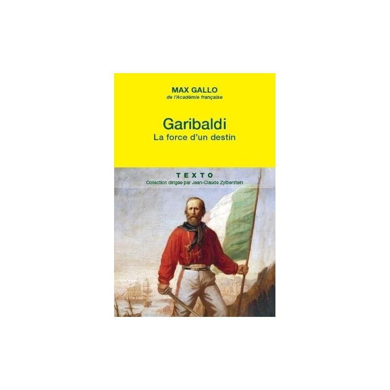 Garibaldi La force d'un destin