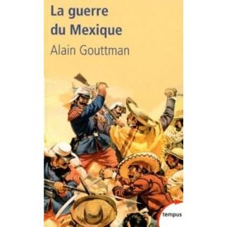 La guerre du Mexique 1862-1867 : Le mirage américain de Napoléon III