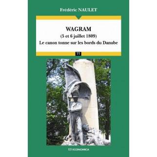 Wagram (5 et 6 juillet 1809) : le canon tonne sur les bords du Danube