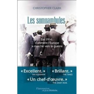 Les somnambules - Eté 1914 : comment l'Europe a marché vers la guerre