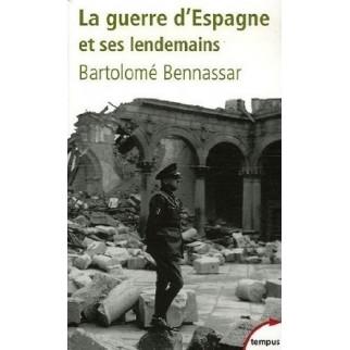La guerre d'Espagne et ses lendemains