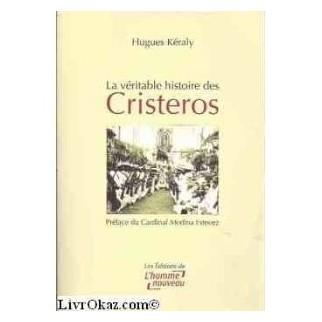 La véritable histoire des Cristeros