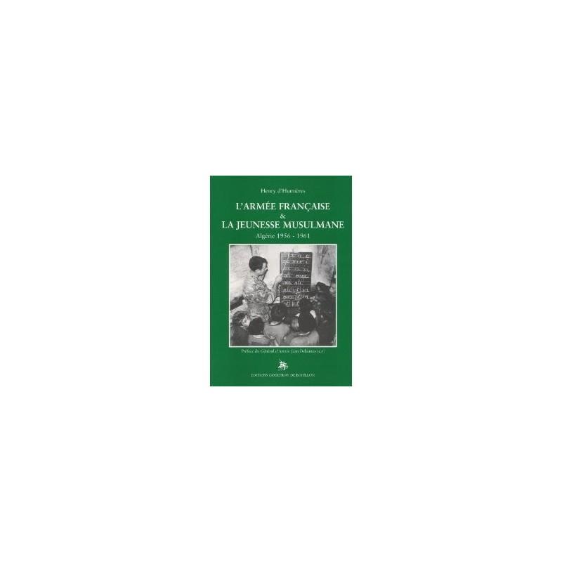 L'armée française et la jeunesse musulmane 1956-1961