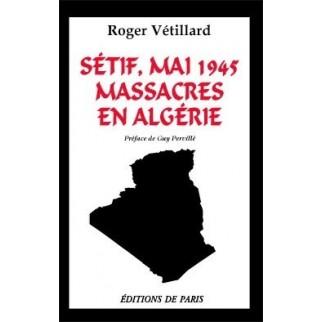 Sétif mai 1945 : massacres en Algérie