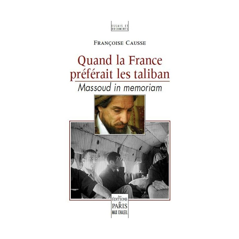 Quand la France préférait les taliban - Massoud in memoriam