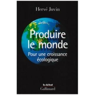 Produire le monde : pour une croissance écologique