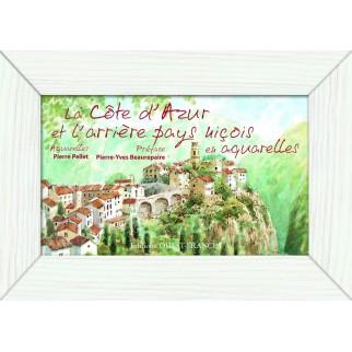 La Côte d'Azur et l'arrière-pays niçois en aquarelles