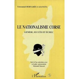 Le nationalisme corse - Genèse, succès et échec