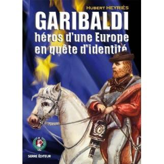 Garibaldi héros d'une Europe en quête d'identité