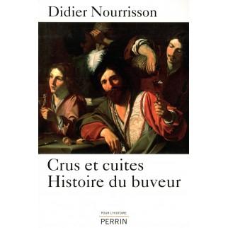 Crus et cuites : Histoire du buveur