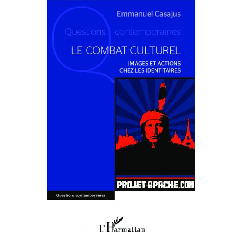 LE COMBAT CULTUREL. Images et actions chez les Identitaires.
