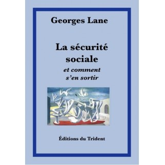 La Sécurité Sociale et comment s'en sortir