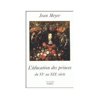 L'éducation des princes du XVe au XIXe siècles