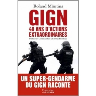 GIGN - 40 ans d'actions extraordinaires