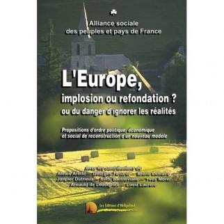 L'Europe, implosion ou refondation ? ou du danger d'ignorer les réalités