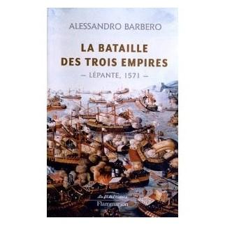 La Bataille des trois empires - Lépante, 1571