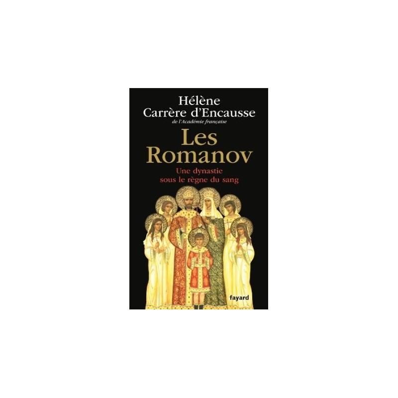 Les Romanov - Une dynastie sous le règne du sang
