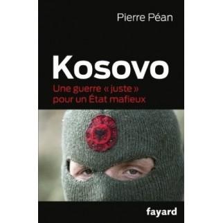 """Kosovo : Une guerre """"juste"""" pour un Etat mafieux"""