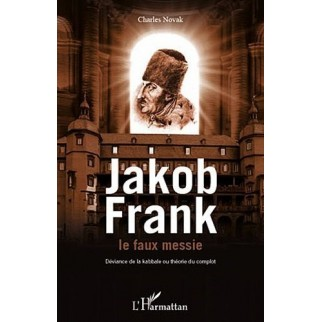 Jacob Frank, le faux messie - Déviance de la kabbale ou théorie du complot