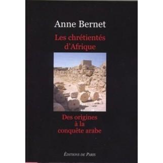 Les chrétientés d'Afrique, des origines à la conquête arabe
