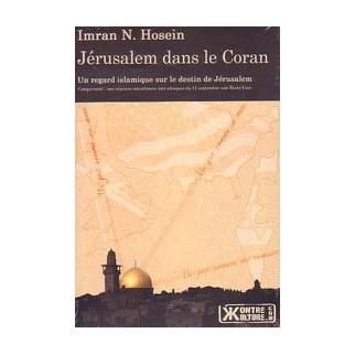 Jérusalem dans le Coran - Un regard islamique sur le destin de Jérusalem
