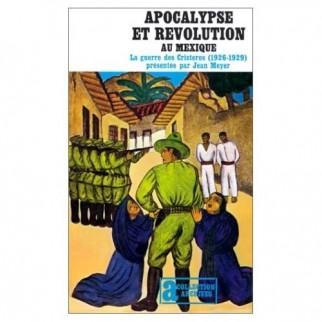 Apocalypse et révolution au Mexique - La guerre des Cristeros