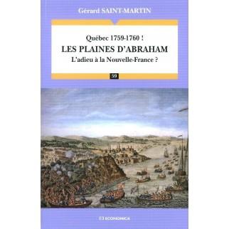 Québec 1759-1760 ! : les plaines d'Abraham : l'adieu à la Nouvelle-France ?