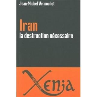 Iran, la destruction nécessaire