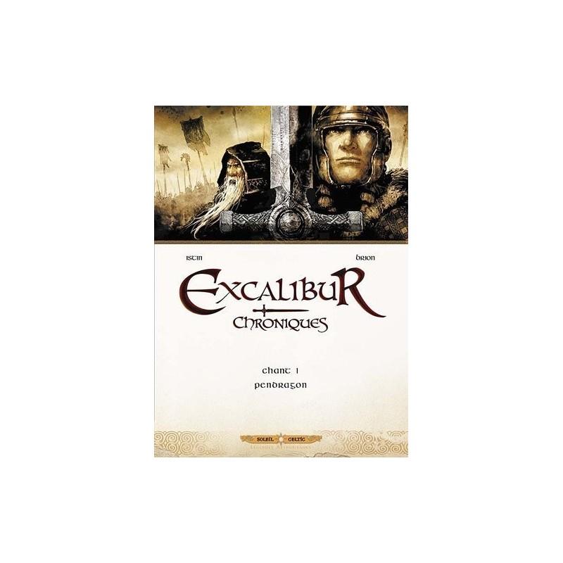 Excalibur - Chroniques Chant 1. Pendragon