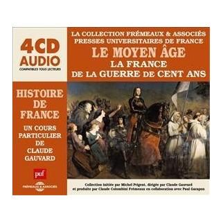 Le Moyen Age - La France de la guerre de Cent Ans